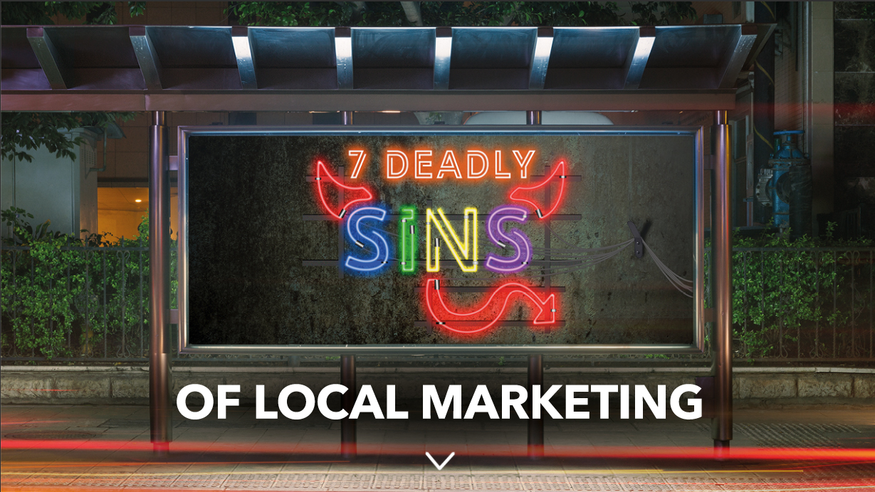 The 7 Deadly Sins of Local Marketing