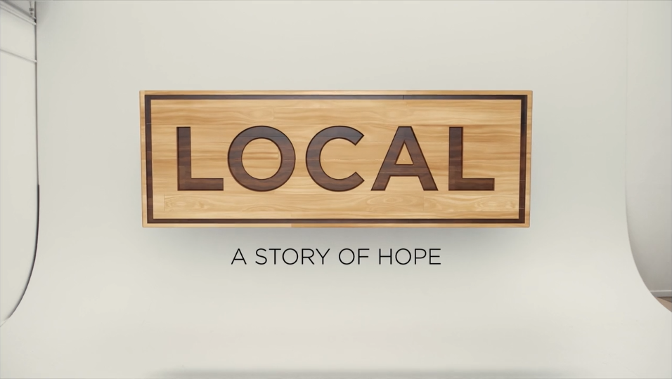 LOCAL: A STORY OF HOPE